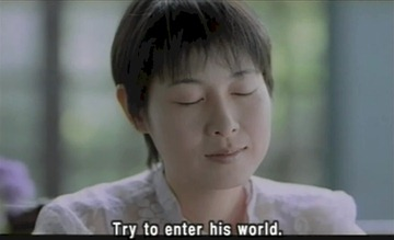 try to enter his world